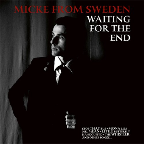 Micke from Sweden: Waiting for the End, (NN022)
